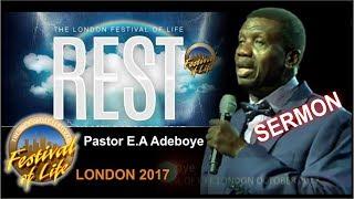 Pastor E.A Adeboye Sermon @ RCCG London FESTIVAL OF LIFE 2017