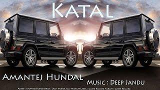 Katal [ Bass Boosted ] | Amantej Hundal ft. Deep Jandu | Latest Punjabi Song 2017