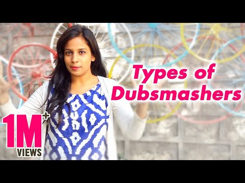 Types of Dubsmashers Mahathalli