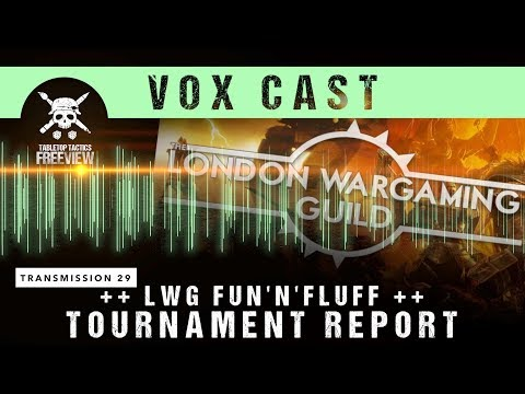 Vox Cast Transmission 29: LWG Fun and Fluff Tournament Report