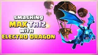 How to Smash a MAX Th12 with ELECTRO DRAGON | After JUNE Update | TH12 War Strategy #25 | COC 2018 |