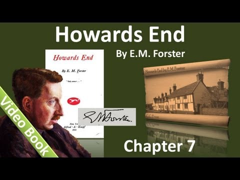 Chapter 07 - Howards End by E. M. Forster