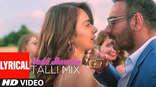 Lyrical Vaddi Sharaban Talli Mix  De De Pyaar De  Ajay Devgn,Tabu, Rakul  Sunidhi , Navraj H uploaded on 27 day(s) ago 325860 views