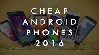 Cheap Flagship Android Phones - Cheap Android Phones Under $200 - New List 2016