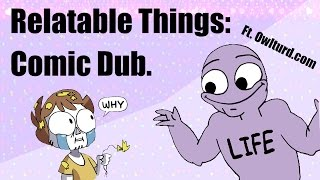 Things You Can Maybe Relate To... [PART 1] COMIC DUB -- Erold Story & OwlTurd Comix