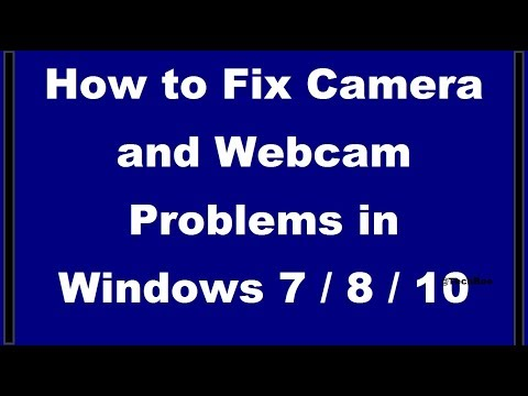 How to Fix Camera and Webcam Problems in Windows 7 8 10 2 Simple Methods