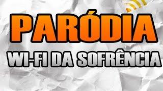 PARODIA WI-FI DA SOFRÊNCIA - HOMEM NÃO CHORA / PABLO DO ARROCHA - CLIP OFICIAL