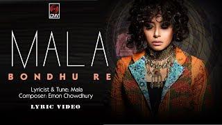 Bondhu Re   MALA   Emon Chowdhury   Lyric Video   Mala New Song 2017