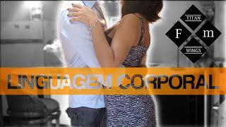 ► Linguagem Corporal Masculina ★ Como a linguagem corporal te torna atraente