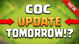 CLASH OF CLANS | NEW UPDATE TOMORROW!? COC UPDATE RELEASE DATE AND INFORMATION!! (COC UPDATE LEAK)