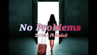 #NOPROBLEMS. DIHI.1 FT X-CALADE { OFFICIAL  AUDIO } #VARECORDS