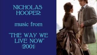 Nicholas Hooper: music from The Way We Live Now (2001)