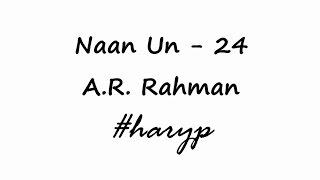 Naan Un Piano Cover - 24 - A.R. Rahman #haryp
