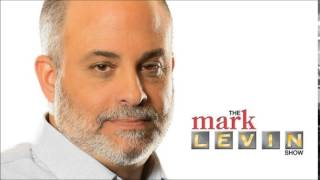 Mark Levin - Obama, We