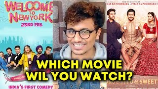 Welcome To New York Vs Sonu Ke Titu Ki Sweety | Which Movie Will You Watch This Friday?