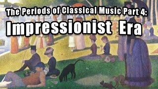 Eras of Classical Music Part 4: Impressionist