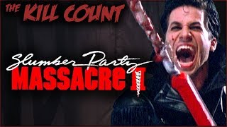 Slumber Party Massacre II (1987) KILL COUNT