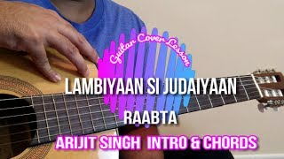 Lambiyaan Si Judaiyaan | Raabta | Accurate Chords + Intro  | Guitar Cover Lesson
