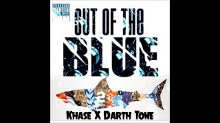 Khase + Darth Tone - Out Of The Blue