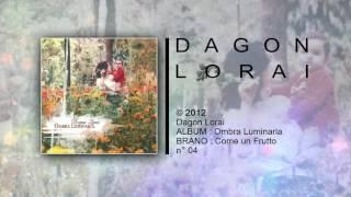 Dagon Lorai - Come Un Frutto
