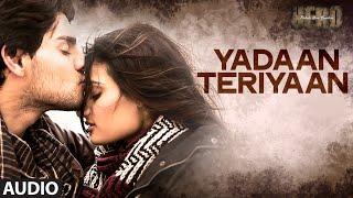 'Yadaan Teriyaan' Full AUDIO Song   Hero   Sooraj Pancholi , Athiya Shetty   Shipra Goyal T-Series