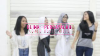 (Cover Music Video) Blink - (HEARTBEAT) Percayalah