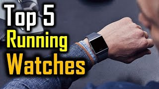 Top 5 Running Watches 2018 | 5 Best Running Watches | Best Running Watches Reviews
