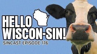 SinCast Episode 176 - Hello Wiscon-sin!