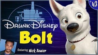 BOLT ft. Nick Bouier (Drunk Disney #43)