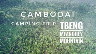 Camping trip to Tbeng Mean Chhey Mountain | Preah Vihear Province Cambodia.