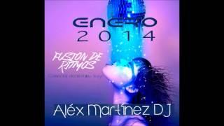 Fusión de Ritmos  Enero 2014 Alex Martínez DJ
