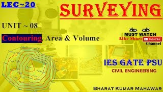 Surveying~ Lec 20~U8 ~ Contouring, Area and Volume by Bharat Kumar Mahawar