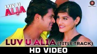Luv U Alia - Title Track | Anudeep | Jassie Gift | Chandan Kumar & Sangeeta Chauhan