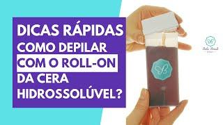 Dicas Rápidas de como depilar com o Roll-on | Depilação com Roll-on