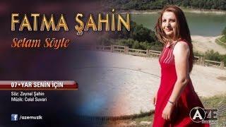 Fatma Şahin - Yar Senin İçin