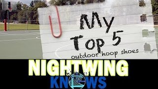 My Top 5: Outdoor Hoop Shoes (Right Now) | Nightwing Knows