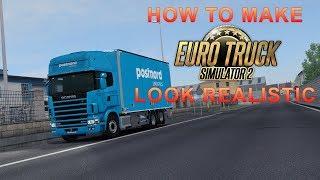 My Graphics Setup - How to Make Euro Truck Simulator 2 Look Realistic