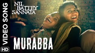Murabba Official Video Song | Nil Battey Sannata | Swara Bhaskar, Ria Shukla