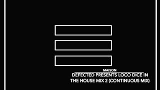 House: Defected Presents Loco Dice In The House Mix 2 [Defected]