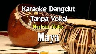Karaoke Muchsin Alatas - Maya