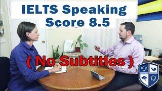 IELTS Speaking Score 8 5 with Native English Speaker NO subtitles