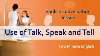 Use of Talk, Speak and Tell - Confusing Words in English