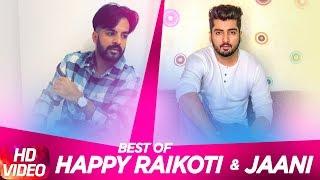Best of Happy Raikoti & Jaani | Punjabi Songs Collection | Speed Records