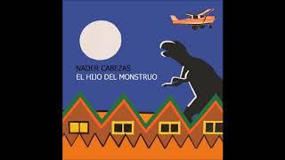Nader Cabezas - El Hijo Del Monstruo (Full Album) 2012