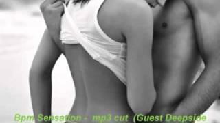 Bpm Sensation -  mp3 cut  (Guest Deepside Deejays)