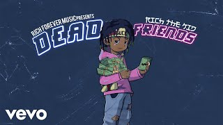 Rich The Kid - Dead Friends (Audio)