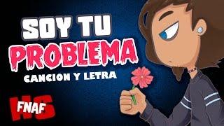 SOY TU PROBLEMA - Cover en Español - Edd00chan w/ Tricker (Canción y letra)  | #FNAFHS