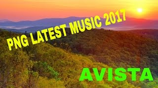 Avista -  [PNG Latest music 2017]