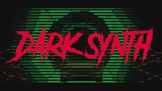 HIGH ENERGY || Aggressive Dark Synth Mix || Dark Synthwave
