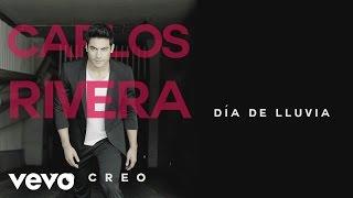 Carlos Rivera - Día de Lluvia ft. Abel Pintos